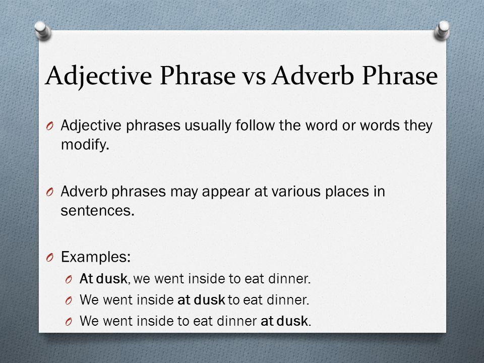 adverbial clauses and phrases examples Adverb clauses are groups of words that function as an adverb, modifying an adjective, adverb, or a verb or verb phrase to understand this, you need to know about.