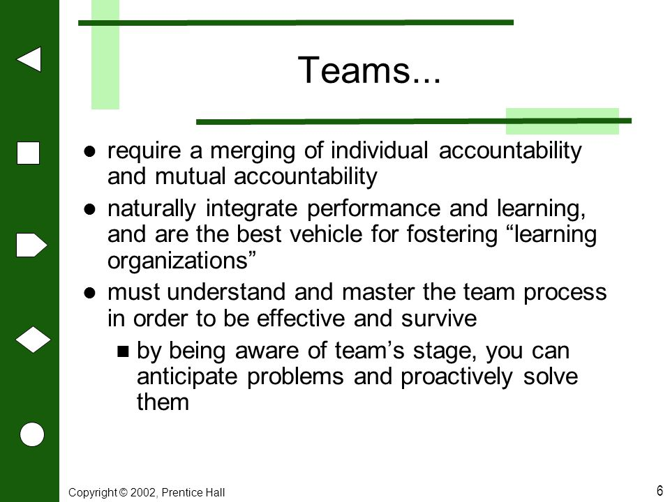 Teams... require a merging of individual accountability and mutual accountability.