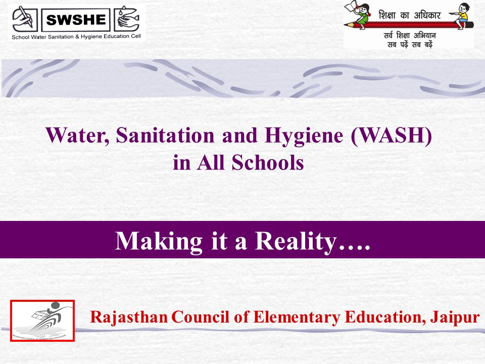 Water, Sanitation and Hygiene (WASH) in All Schools