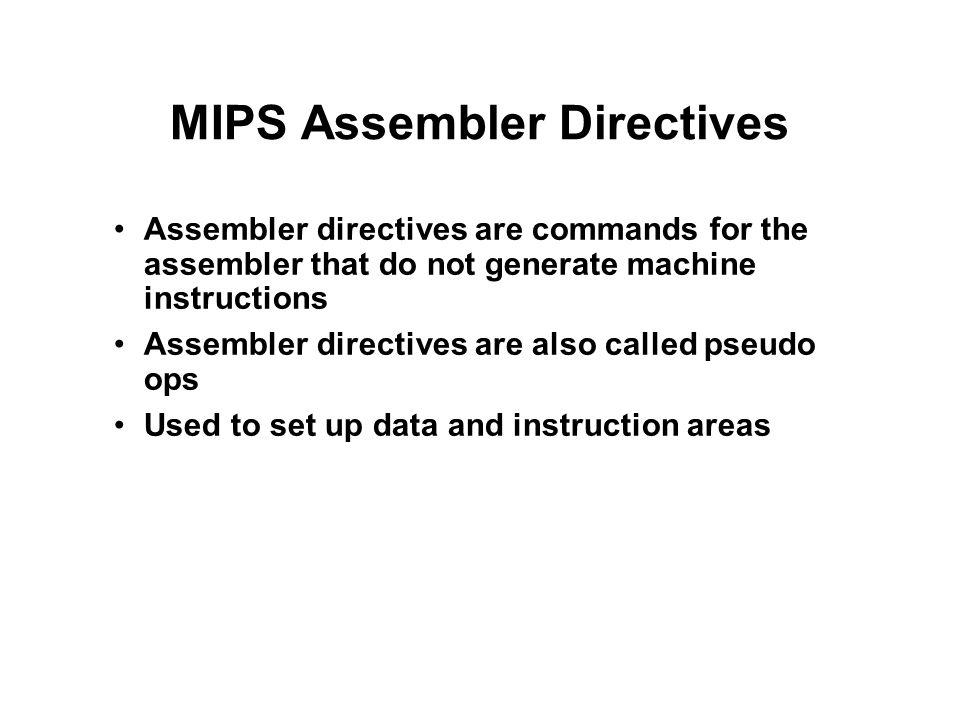 MIPS Assembler Directives