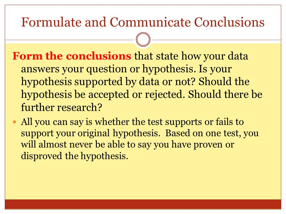 Formulate and Communicate Conclusions