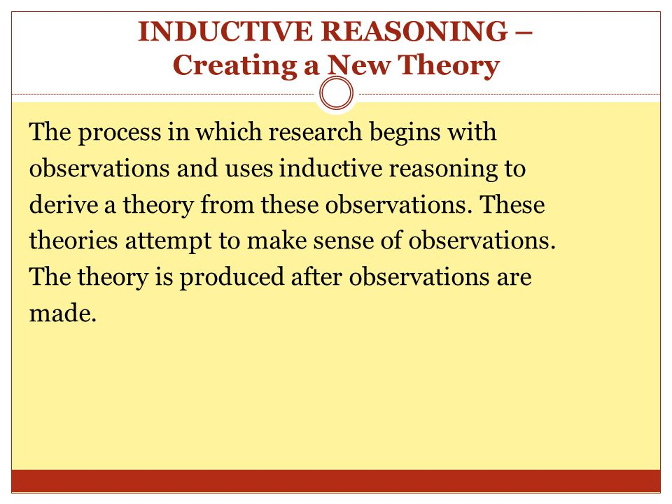 INDUCTIVE REASONING – Creating a New Theory