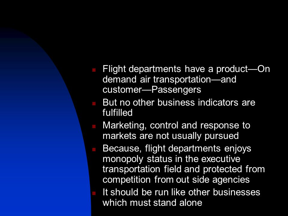 Flight departments have a product—On demand air transportation—and customer—Passengers