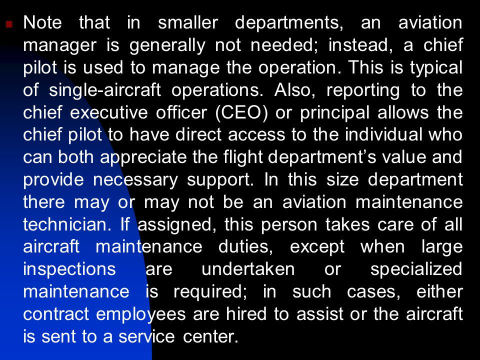 Note that in smaller departments, an aviation manager is generally not needed; instead, a chief pilot is used to manage the operation.