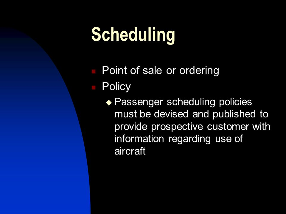 Scheduling Point of sale or ordering Policy
