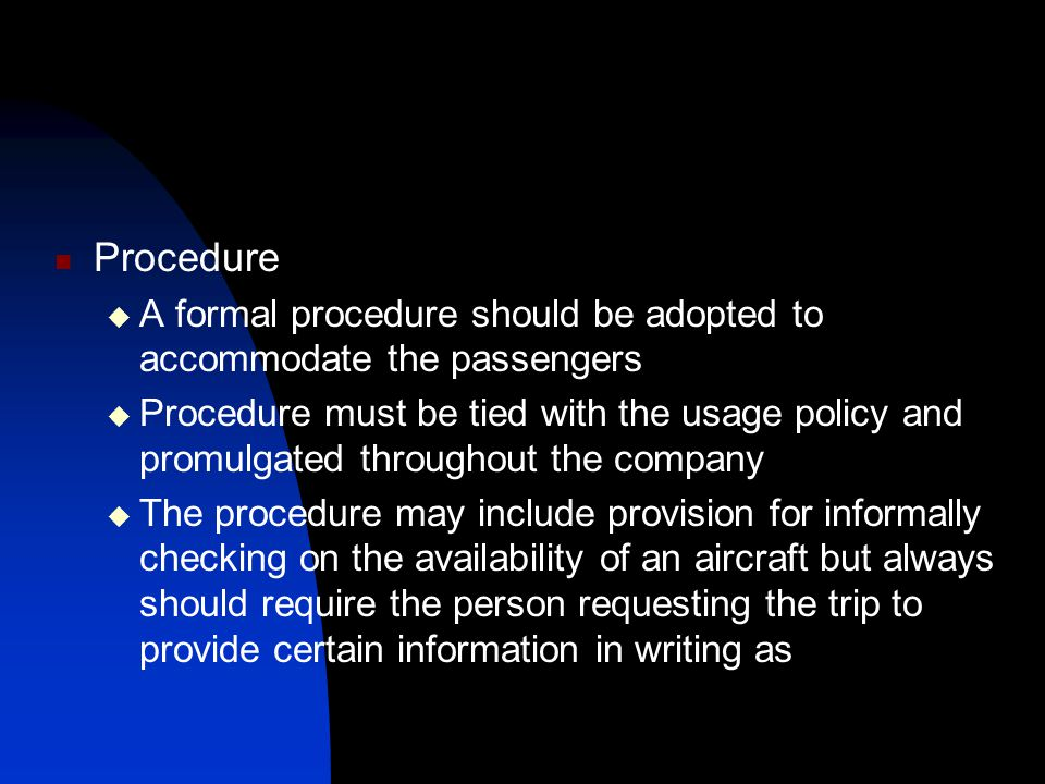Procedure A formal procedure should be adopted to accommodate the passengers.