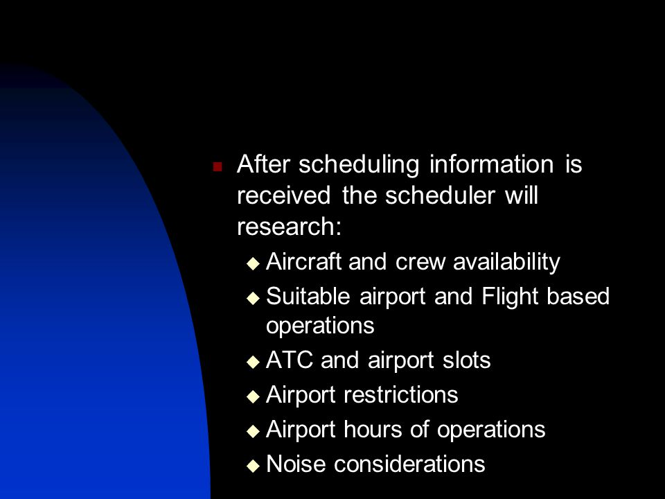 After scheduling information is received the scheduler will research: