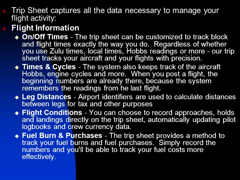 Trip Sheet captures all the data necessary to manage your flight activity: