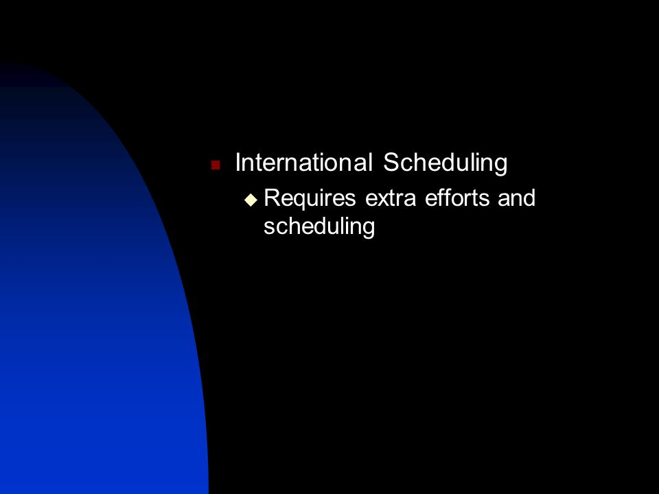 International Scheduling