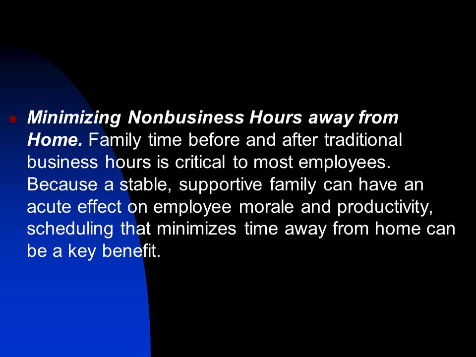 Minimizing Nonbusiness Hours away from Home
