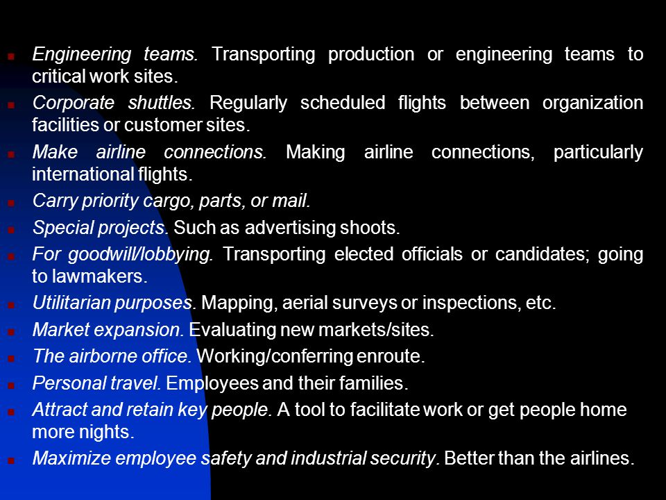 Engineering teams. Transporting production or engineering teams to critical work sites.