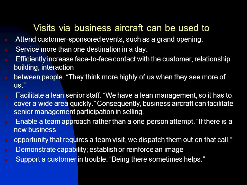 Visits via business aircraft can be used to
