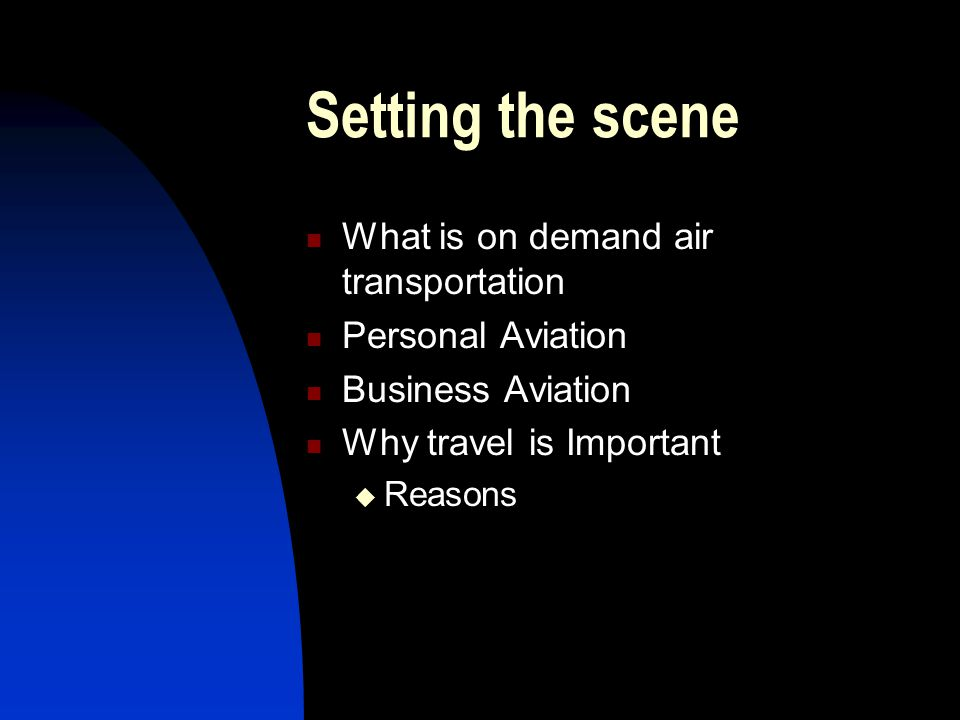 Setting the scene What is on demand air transportation