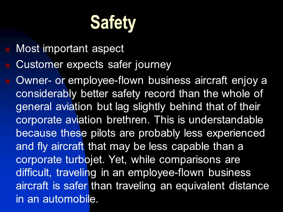 Safety Most important aspect Customer expects safer journey