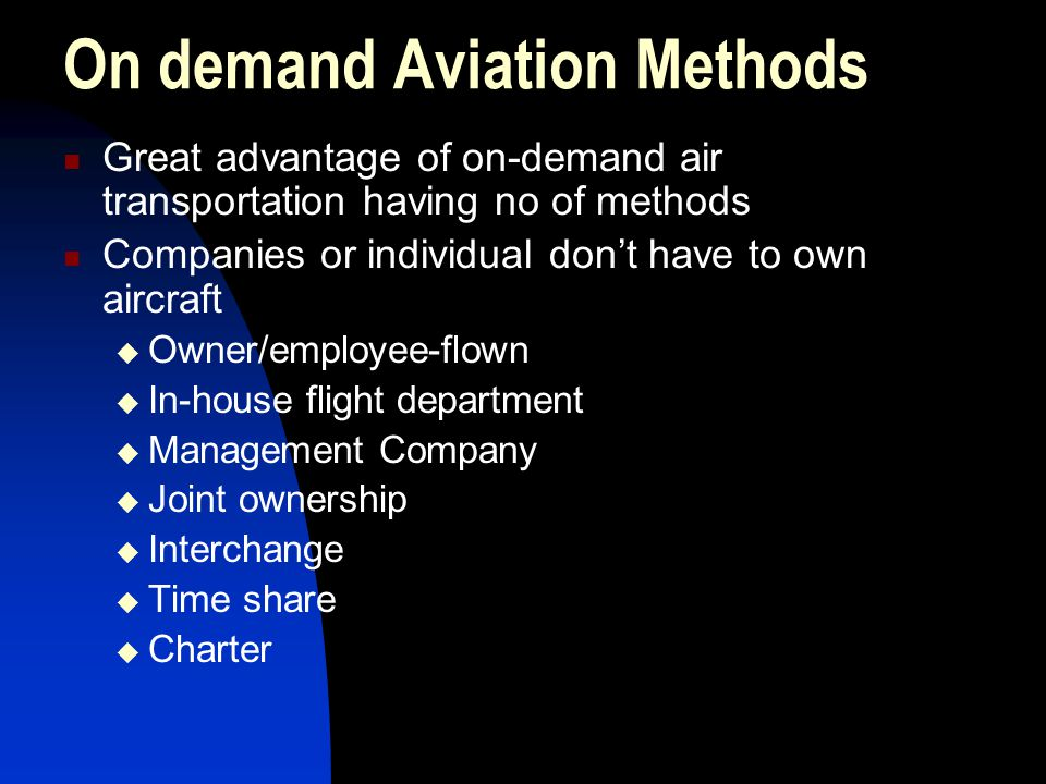 On demand Aviation Methods