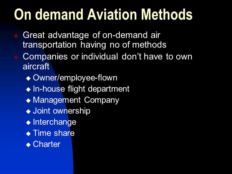 On demand Aviation Methods