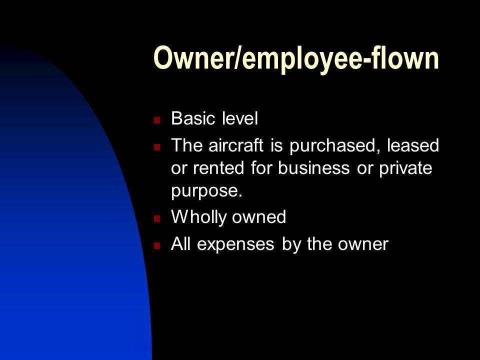 Owner/employee-flown