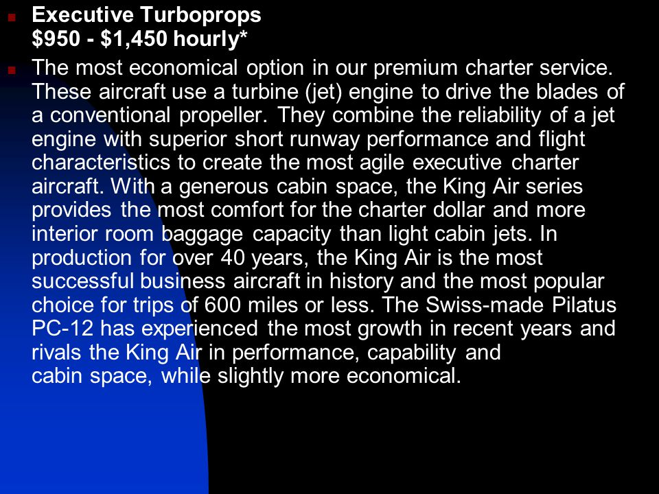 Executive Turboprops $950 - $1,450 hourly*
