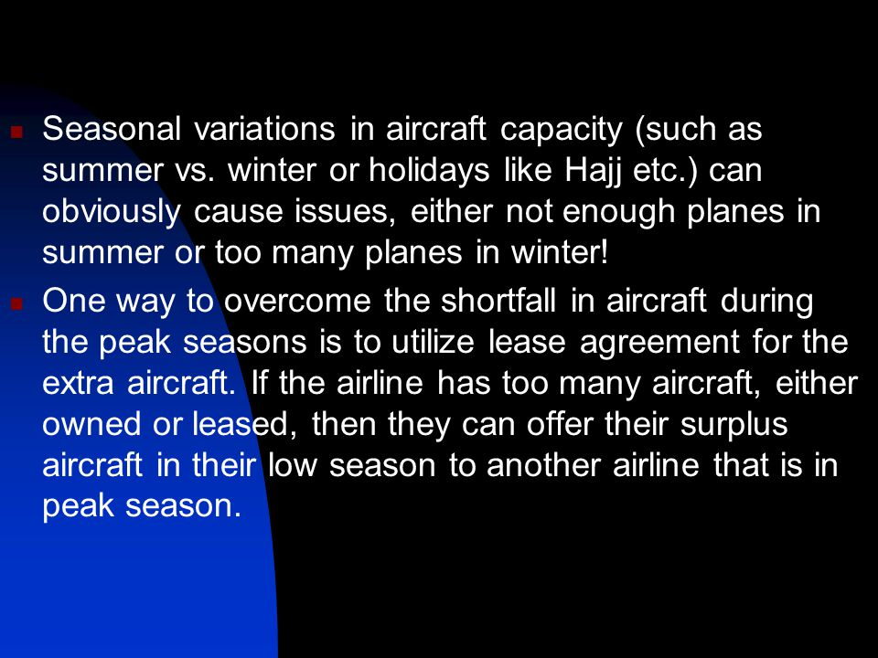Seasonal variations in aircraft capacity (such as summer vs