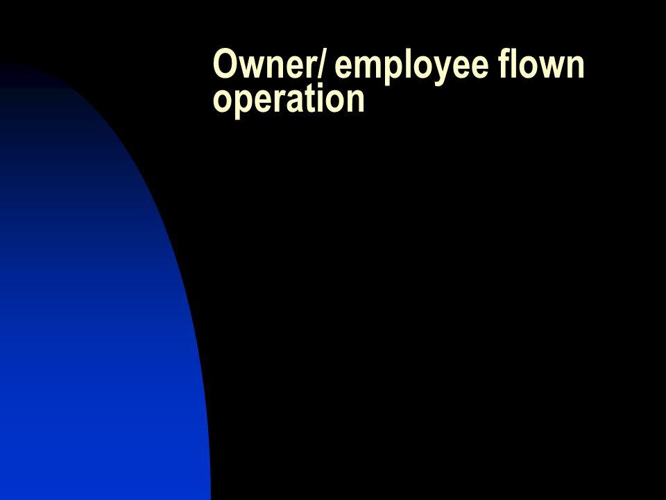 Owner/ employee flown operation