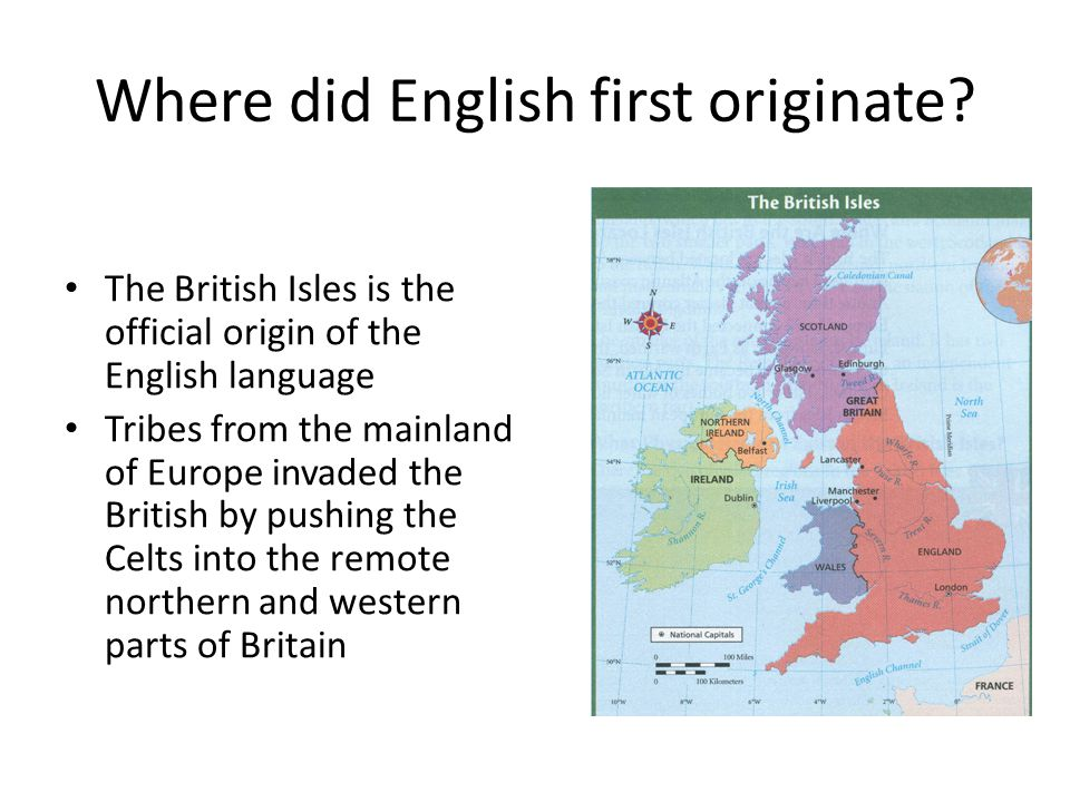 Where did English first originate