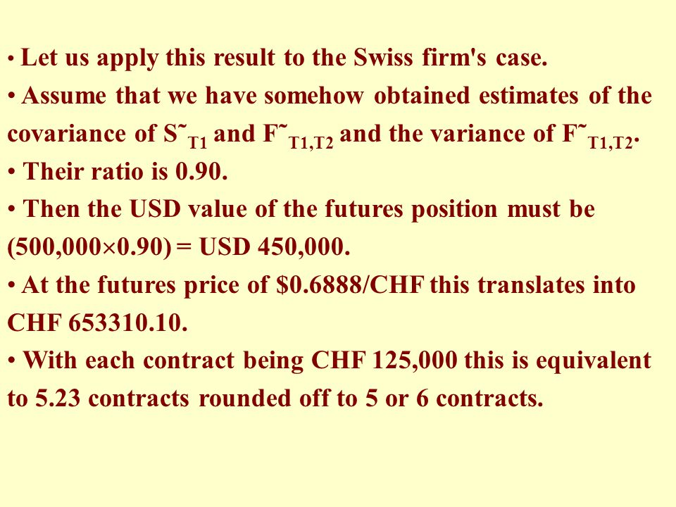 Let us apply this result to the Swiss firm s case.