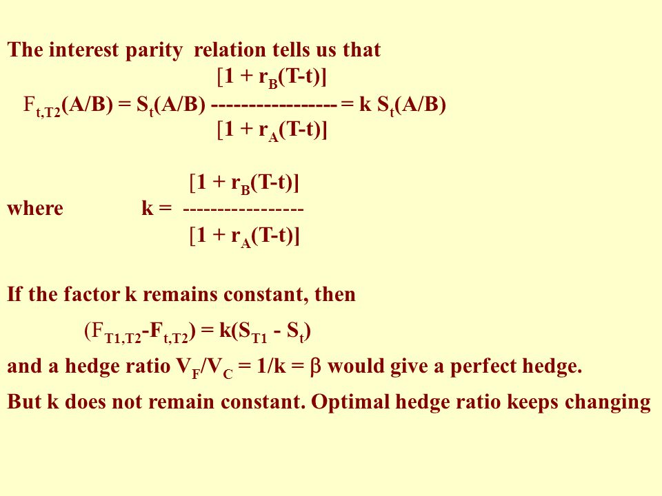 The interest parity relation tells us that