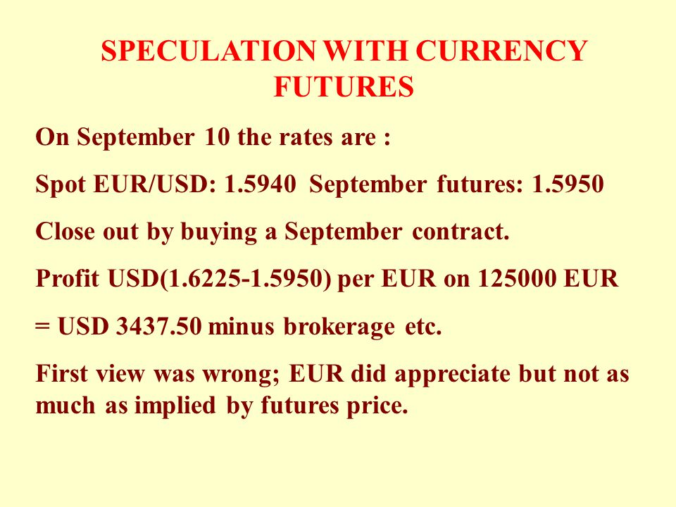SPECULATION WITH CURRENCY FUTURES
