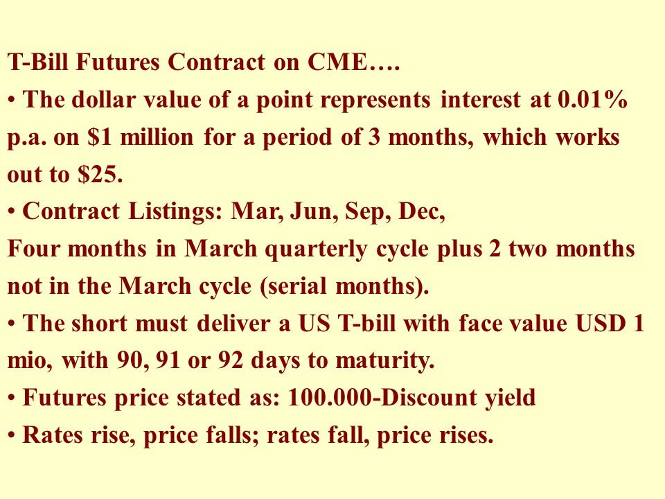 T-Bill Futures Contract on CME….
