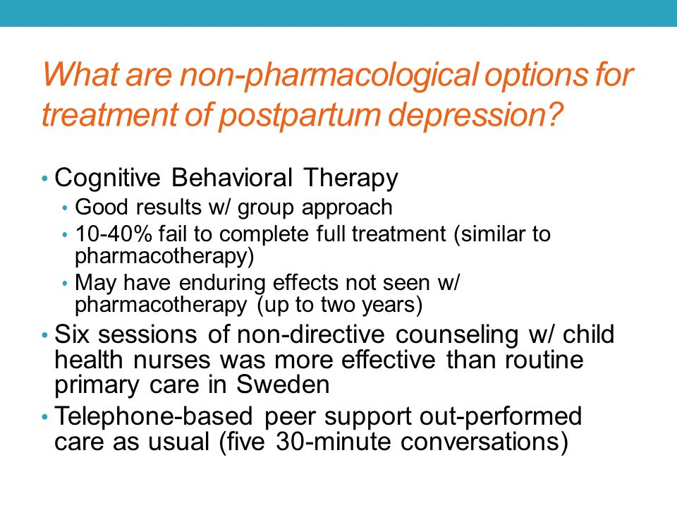 Treatment of postpartum depression: clinical, psychological and pharmacological options