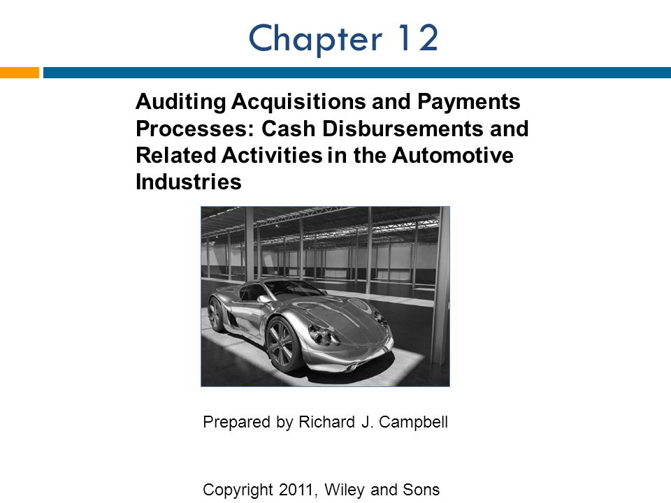 Chapter 12 Auditing Acquisitions and Payments