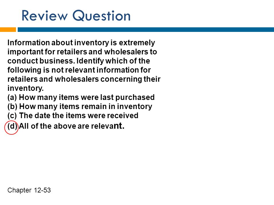 Review Question Information about inventory is extremely
