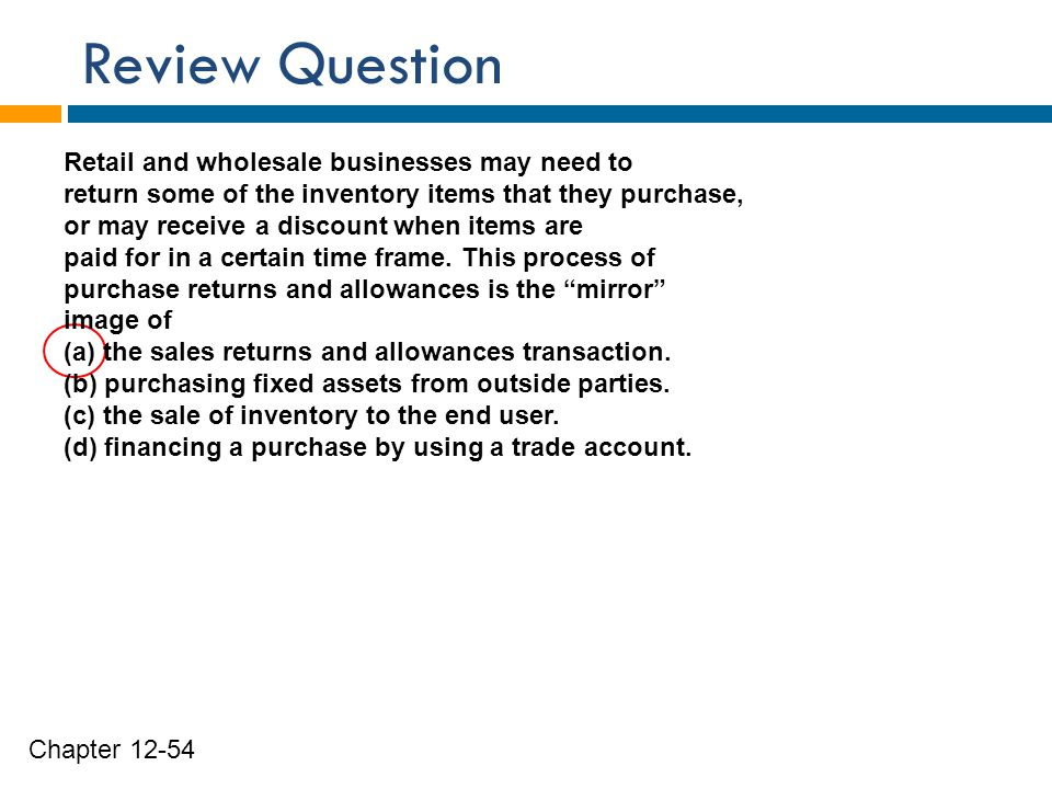Review Question Retail and wholesale businesses may need to