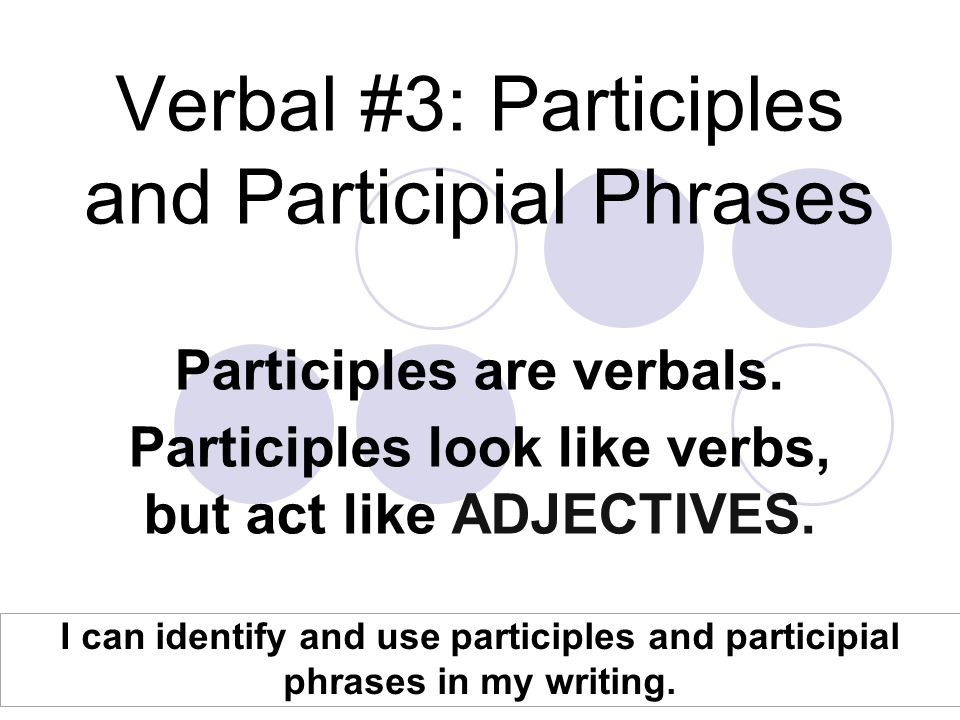 participial phrases Participial phrase: quiz tools copy this to my account e-mail to a friend find other activities start over print help this activity was created by a quia web.