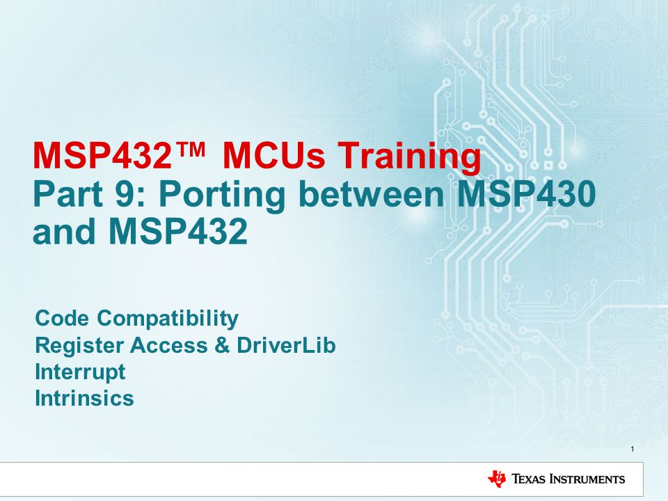MSP432™ MCUs Training Part 9: Porting between MSP430 and MSP432