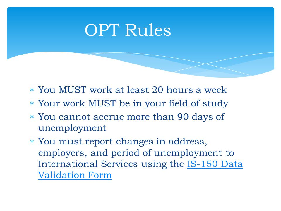 OPT Rules You MUST work at least 20 hours a week