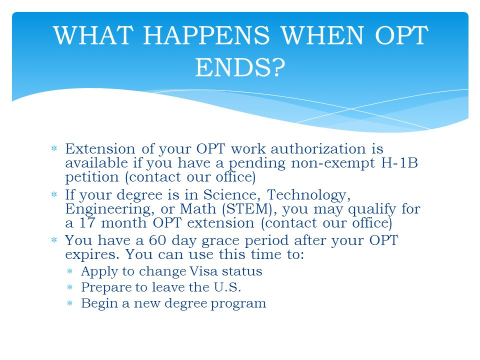 WHAT HAPPENS WHEN OPT ENDS