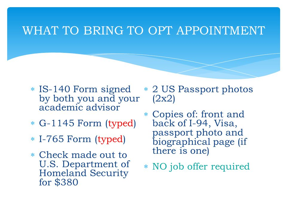 WHAT TO BRING TO OPT APPOINTMENT