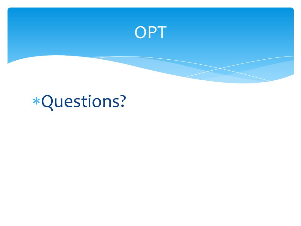 OPT Questions