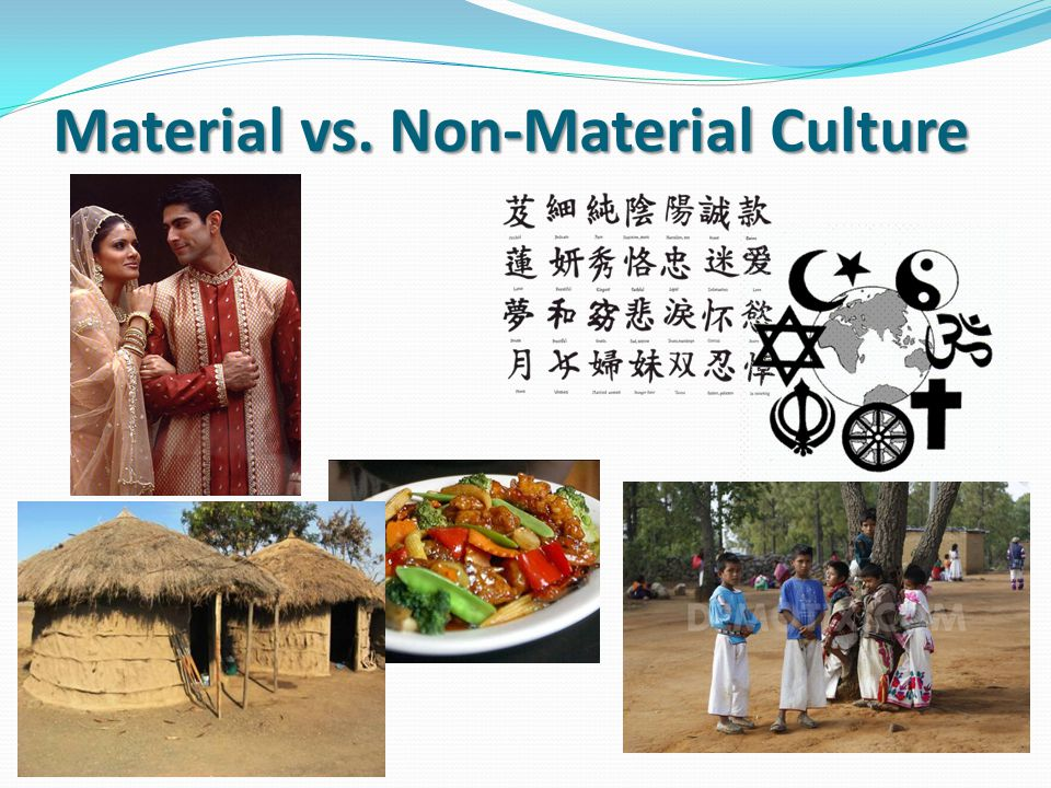 material and non material culture What is culture - material and nonmaterial culture culture is a huge topic of study for sociologists in this lesson, we define culture and distinguish.
