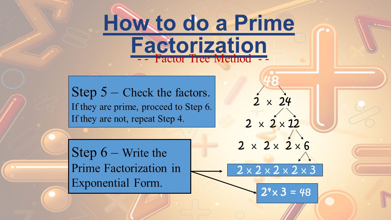 Find the prime factorization of 18 Express you answer in exponential form?