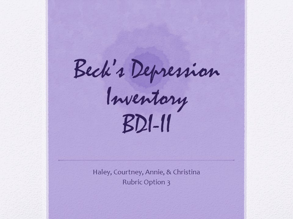psychological measure paper beck depression inventory Abstractthis paper will analyze the facets of psychological tests and measurements by analyzing the beck depression inventory this analysis will examine two articles relating to the beck depression inventory and will determine the uses, users, and settings of the measure.