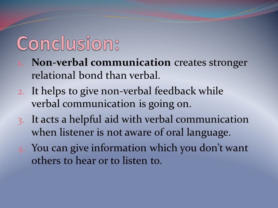 verbal and nonverbal communication reflection paper Question 1 nonverbal communication is just as important in verbal  communication in most instances  the hypothesis for this research paper was:  facial expressions directly  marketing: nonverbal communication and  reflective thinking.