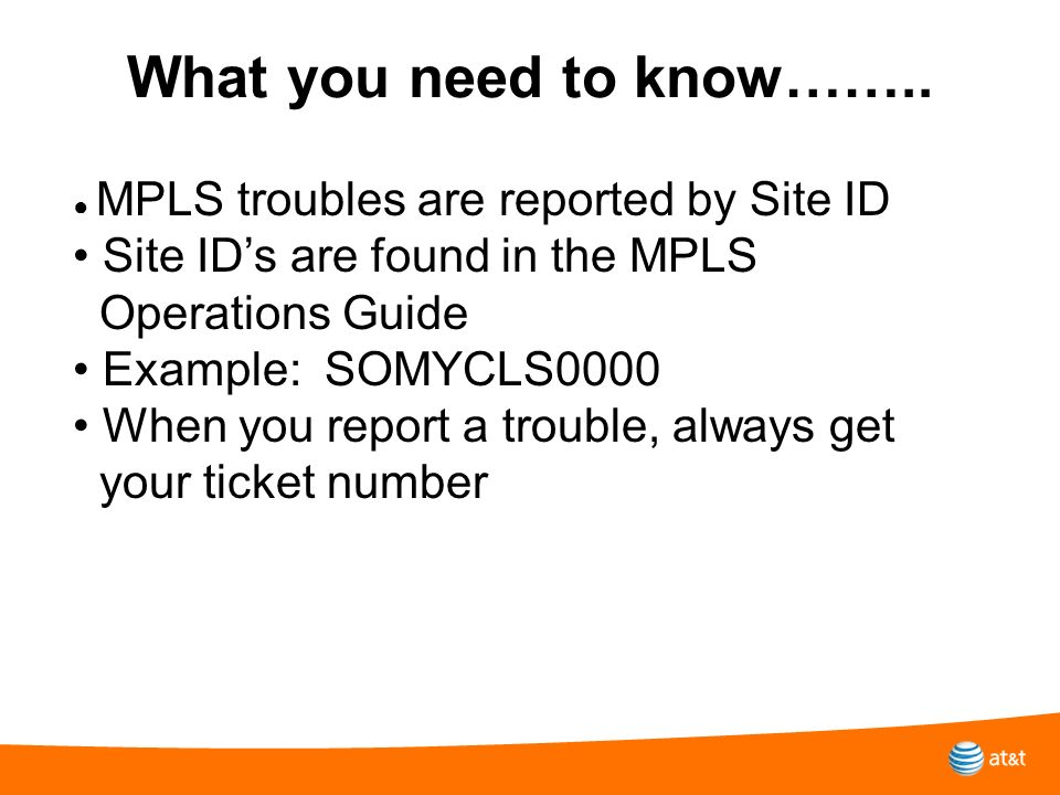 What you need to know…….. • Site ID's are found in the MPLS