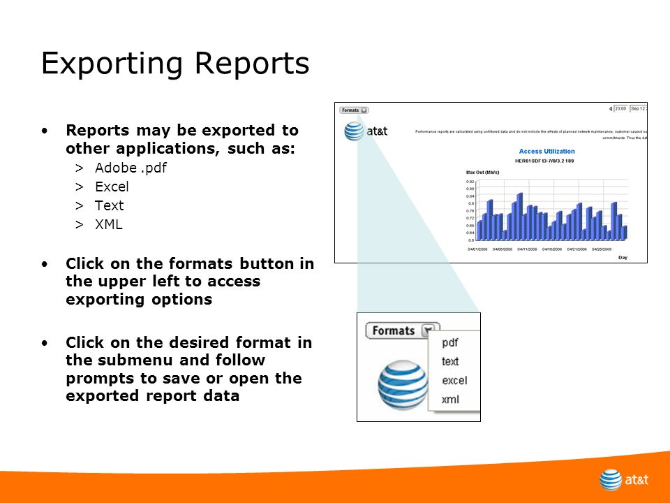 Exporting ReportsReports may be exported to other applications, such as: Adobe .pdf. Excel. Text. XML.