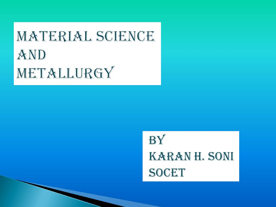 Material science and metallurgy ppt video online download.