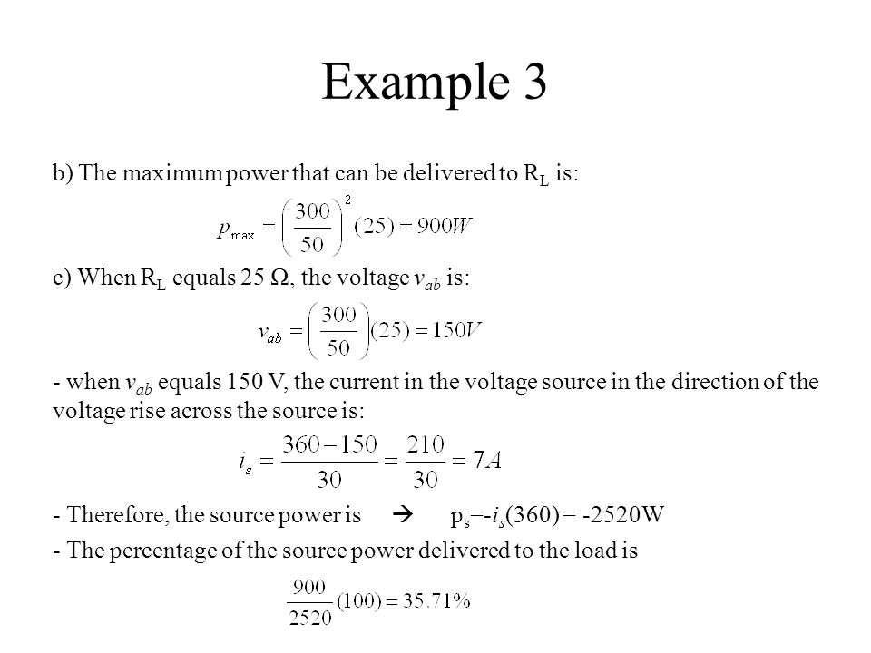 Example 3 b) The maximum power that can be delivered to RL is: