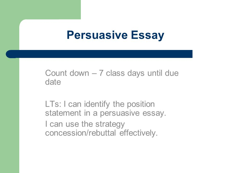 persuasive essay count down class days until due date ppt  persuasive essay count down 7 class days until due date