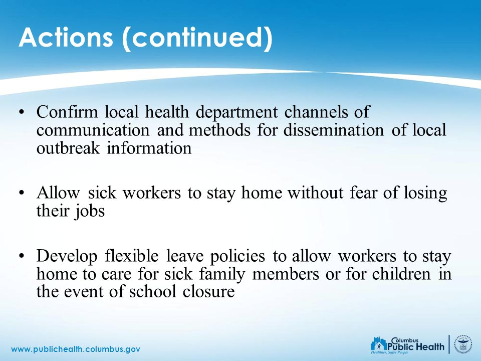 Actions (continued) Confirm local health department channels of communication and methods for dissemination of local outbreak information.