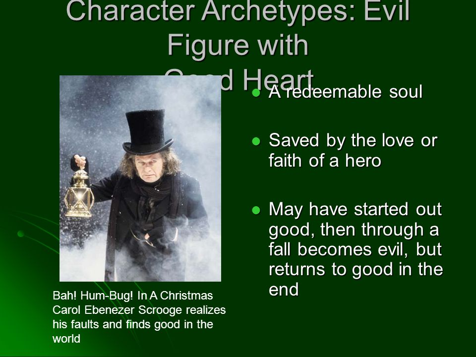 the villian archetype in heart of Often delivered by the herald archetype,  queen), a sudden storm (home alone ), the arrival of the villain (high noon), a death (jaws  heart, or central ordeal.